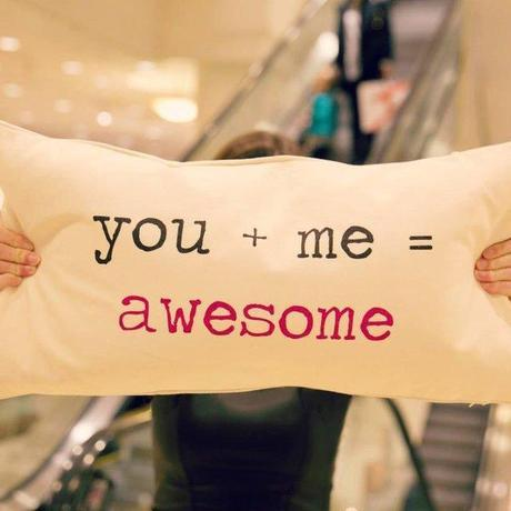 You + Me = Awesome Pillow