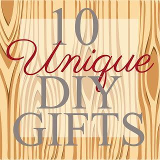 10 Unique DIY Gifts