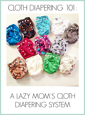 Cloth Diapering 101: A Lazy Mom's Cloth Diapering System