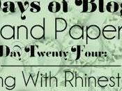 Days Blogging (D.I.Y. Paper Tips) Twenty-Four: Rhinestones