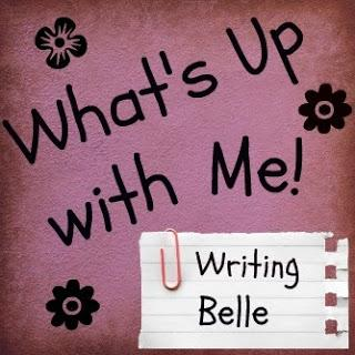 What's Up with Me! Updates in a Writer's Life