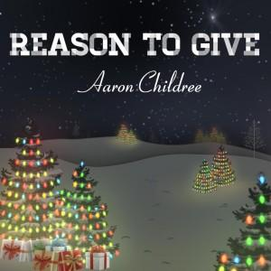 aaron-childree-reason-to-give-300x300