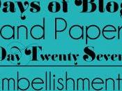 Days Blogging (D.I.Y. Paper Tips) Twenty Seven: Embellishments