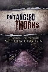 ENTANGLED THORNS: THE CEDAR HOLLOW SERIES BY MELINDA CLAYTON