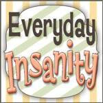 Everyday Insanity