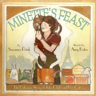 cover of Minette's Feast by Susanna Reich, illustrated by Amy Bates