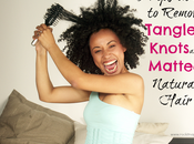 Tips Remove Tangles, Knots Matted Natural Hair