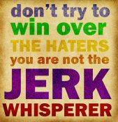 The jerk whisperer