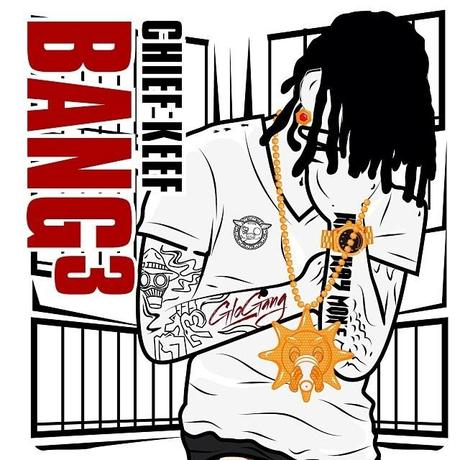 "New Mixtape: Chief Keef ""Bang Pt. 3″"