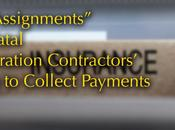 """Partial Assignments"" Fatal Restoration Contractors' Attempts Collect Insurance Payments, Increase Liability Insureds"