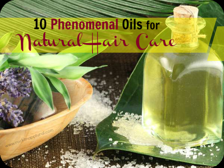10 Phenomenal Plant-based Oils for Natural Hair