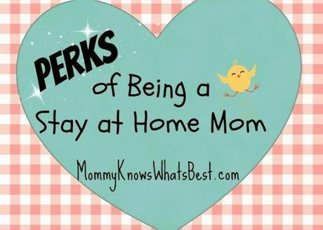 Perks of Being a Stay-at-Home Mom