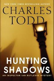 HUNTING SHADOWS BY CHARLES TODD REVIEW AND INTERVIEW