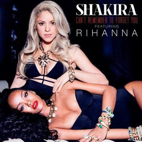 "New Music: Shakira ""Can't Remember to Forget You"" ft @Rihanna"