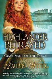 A HIGHLANDER BETRAYED BY LAURIN WITTIG
