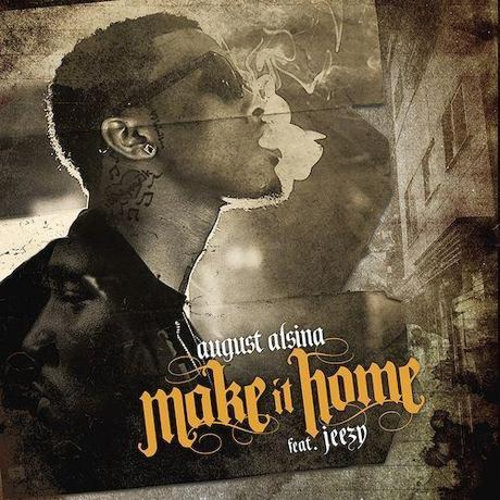 "New Music: August Alsina ""Make It Home"" ft. Jeezy"