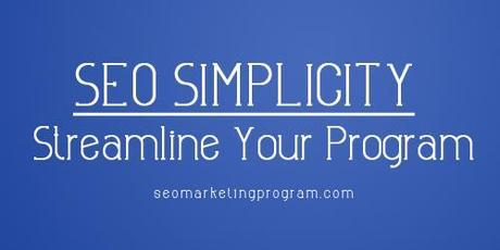 SEO Simplicity: Streamline Your Program