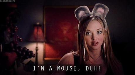 mean girls quote i'm a mouse duh gif