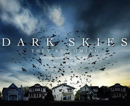 Dark Skies [2013]: Movie Reviews
