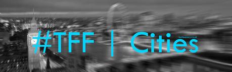 #TFF | Cities