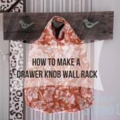 Easy DIY Project How to Make a Rustic Drawer Knob Rack