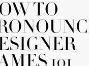 Pronounce Designer Names