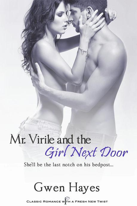 Book Spotlight and Excerpts: Gwen Hayes' Mr. Virile and the Girl Next Door