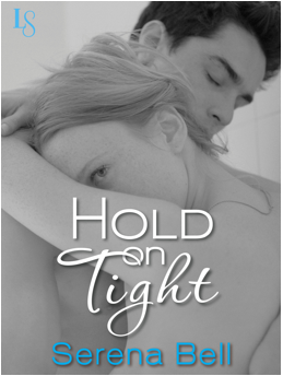 HOLD ON TIGHT BY SERENA BELL COVER REVEAL