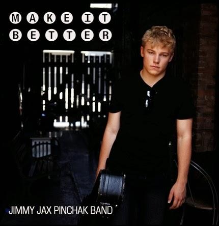 Jimmy Jax Pinchak Band: Make It Better