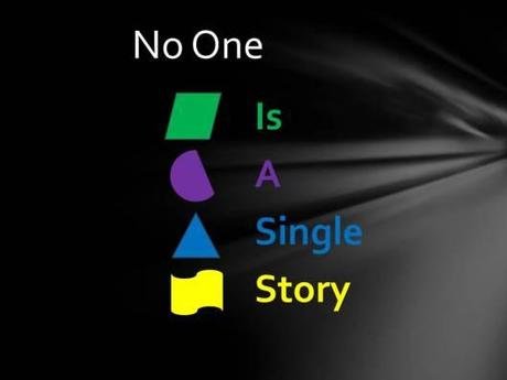 No one is a Single Story