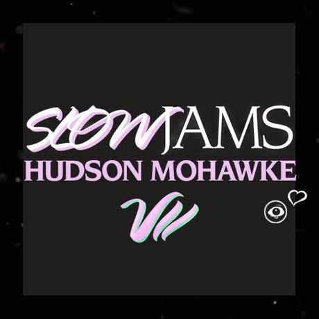 Download Hudson Mohawke's Valentines Day Slowjams Chapter VII