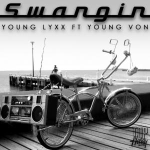 Young Lyxx ft. Young Von – Swangin (Produced by Nick Kage)