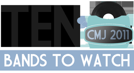bandstowatch 10 BANDS TO WATCH [CMJ 2011]