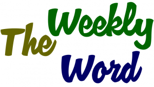 THE WEEKLY WORD