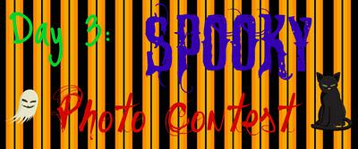 All Hallows Eve Carnival! Day 3: Spooky Photo Contest!