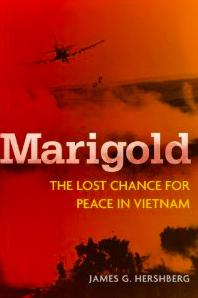 BOOKS-  Marigold: The Lost Chance for Peace in Vietnam