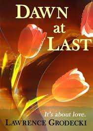 DAWN AT LAST BY LAWRENCE GRODECKI- REVIEW AND AUTHOR INTERVIEW