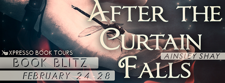 After the Curtain Falls by Ainsley Shay: Book Blitz