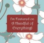 Grab button for Featured on A Handful of Everything