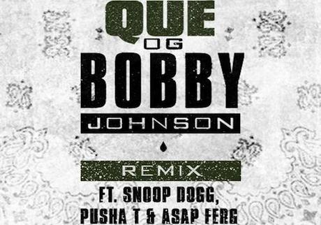 "New Music: Que ""OG Bobby Johnson (Official RMX) ft. Snoop Dogg x A$AP Ferg x Pusha T"