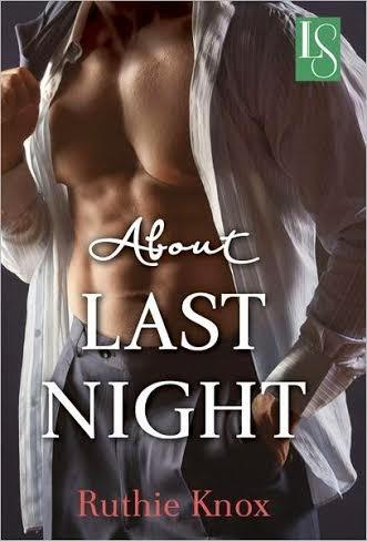 LOVESWEPT AND INKSLINGER PRESENTS: EXCERPT BLITZ FROM ABOUT LAST NIGHT BY RUTHIE KNOX