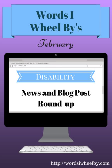 February Disability News and Blog Post Round-up
