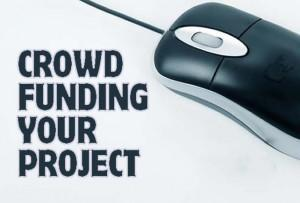 Crowdfunding your project 300x203 Planning To Get Your Project Funded Online? See How Crowdfunding Websites Work...