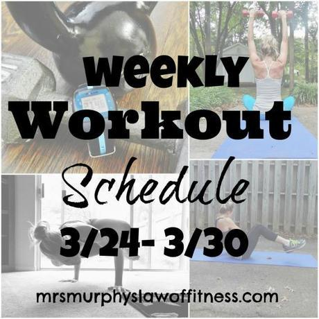 weekly workout schedule 3.24- 3.30