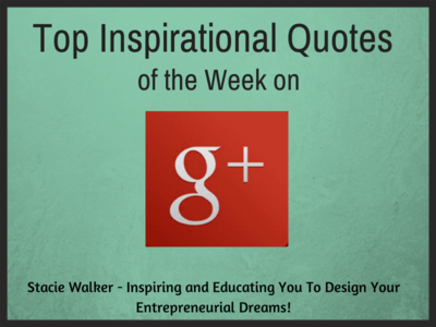 top inspirational quotes from google plus may 30th
