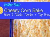 Easter Eats: Cheesy Corn Bake from Stacks Smoke House {Recipe}