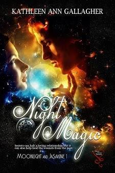 Night Magic by Kathleen Ann Gallagher: Spotlight with Excerpt