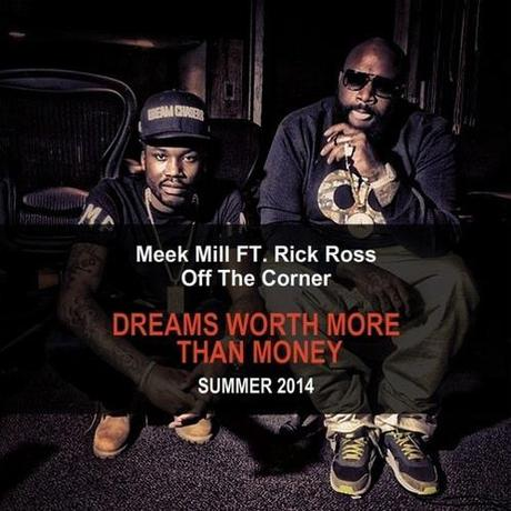 "New Music: Meek Mill ""Off the Corner"" ft Rick Ross"