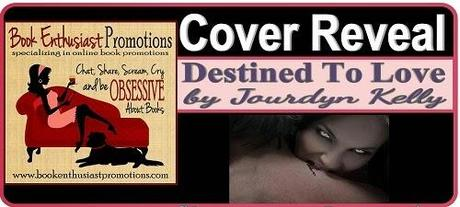 Destined to Love by Jourdyn Kelly: Cover Reveal