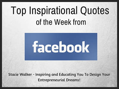 Inspirational Quotes from Facebook | Stacie Walker